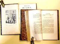 Physiologie du Gout, ou Méditations de Gastronomie Transcendante; ouvrage théorique, historique et à l'ordre du jour, dédié aux gastronomes parisiens. Troisième édition.