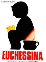 EUCHESSINA. Ai bambini buoni Euchessina regola dolcemente lo stomaco.