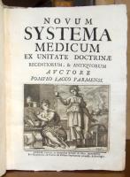 Novum systema medicum ex unitate doctrinae recentiorum, & antiquorum.