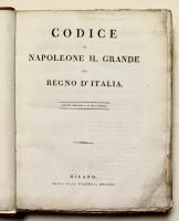 CODICE DI NAPOLEONE IL GRANDE PEL REGNO D'ITALIA. Edizione originale e la sola ufficiale.