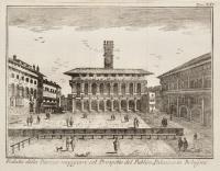 Veduta della Piazza maggiore col Prospetto del Publico Palazzo in Bologna.