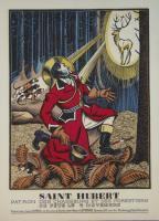 Saint Hubert patron des chasseurs et des forestiers.