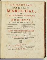 Le nouveau parfait Marechal, ou la connoissance generale et universelle du cheval divis en six traite's, avec un dictionnaire des termes de chevalerie. Le tout enrichi de quarante-neuf figures en taille-douce.