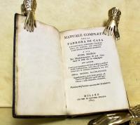 Manuale completo della padrona di casa e di colei che sa governare...per l'amministrazione di una casa tanto in città che in campagna...conservare le sostanze alimentary...
