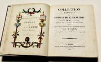 Collection historique des ordres de chevalerie civils et militaires, existant chez les différens peuples du monde, suivie d'un tableau chronologique des ordres éteints.