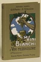 Vini bianchi fini e da pasto e vini mezzocolore. Seconda edizione riveduta da Arnaldo Strucchi. Con 47 incisioni.